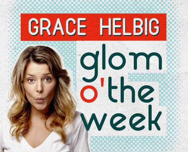 glom o'the week
